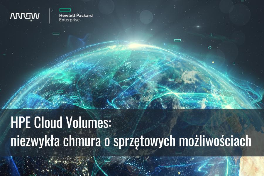 HPE Cloud Volumes: niezwykła chmura o sprzętowych możliwościach