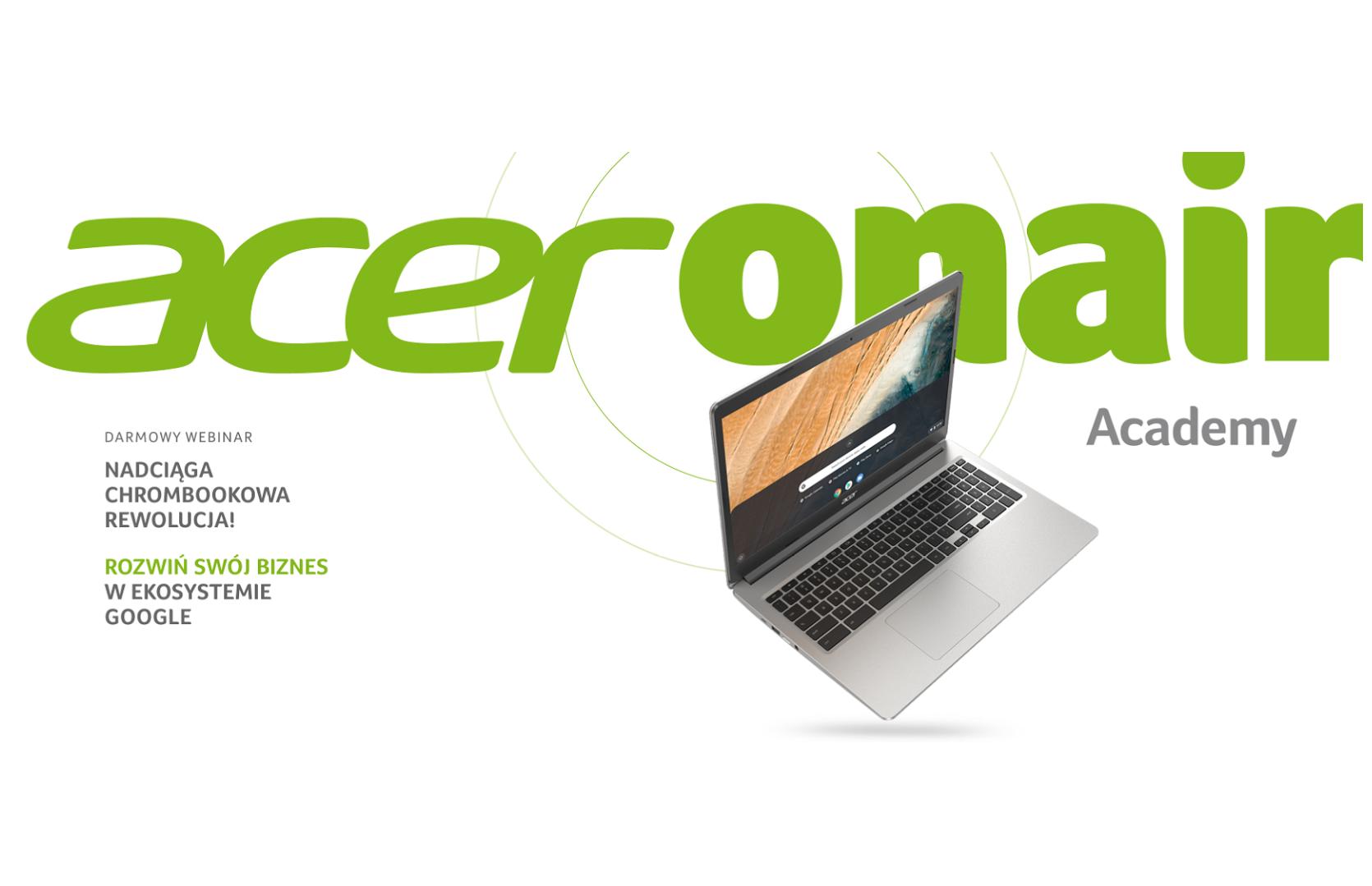 Nadciąga Chromebookowa rewolucja! Acer Polska zaprasza na webinar poświęcony biznesowi i edukacji w ekosystemie Google
